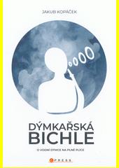 Dýmkařská bichle : o vodní dýmce na plné plíce  (odkaz v elektronickém katalogu)