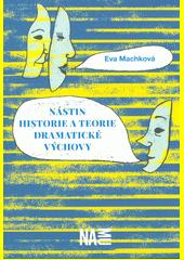 Nástin historie a teorie dramatické výchovy  (odkaz v elektronickém katalogu)
