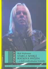 Stará a nevrlá rocková hvězda : ...a další podivuhodné historky  (odkaz v elektronickém katalogu)