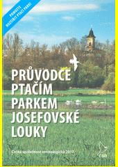 Průvodce Ptačím parkem Josefovské louky  (odkaz v elektronickém katalogu)