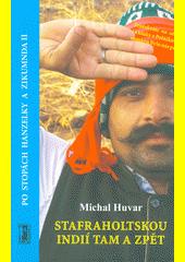 Stafraholtskou Indií tam a zpět : po stopách Hanzelky a Zikmunda II  (odkaz v elektronickém katalogu)