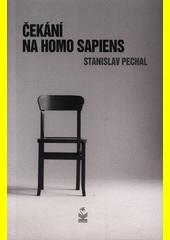 Čekání na Homo sapiens  (odkaz v elektronickém katalogu)