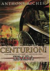 Centurioni. Zrada  (odkaz v elektronickém katalogu)