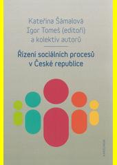 Řízení sociálních procesů v České republice  (odkaz v elektronickém katalogu)