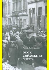 Deník varšavského ghetta : 1939-1942  (odkaz v elektronickém katalogu)