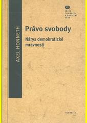 Právo svobody : nárys demokratické mravnosti  (odkaz v elektronickém katalogu)