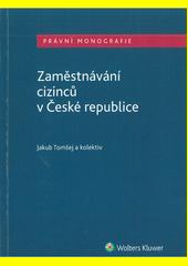 Zaměstnávání cizinců v České republice  (odkaz v elektronickém katalogu)