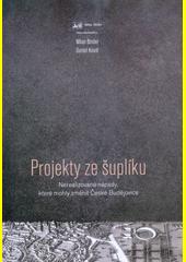 Projekty ze šuplíku : nerealizované nápady, které mohly změnit České Budějovice  (odkaz v elektronickém katalogu)