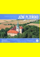 Jižní Plzeňsko z nebe = Southern Plzeň Region from heaven  (odkaz v elektronickém katalogu)
