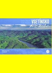 Vsetínsko z nebe = Vsetín Region from heaven  (odkaz v elektronickém katalogu)
