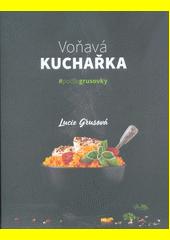 Voňavá kuchařka : #podlegrusovky  (odkaz v elektronickém katalogu)