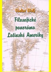 Filosofické panoráma Latinské Ameriky  (odkaz v elektronickém katalogu)