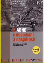 O ADHD v dospívání a dospělosti  (odkaz v elektronickém katalogu)