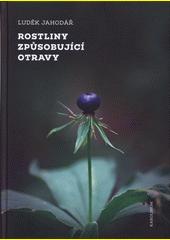 Rostliny způsobující otravy  (odkaz v elektronickém katalogu)