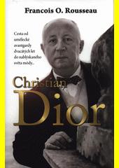 Christian Dior : zrození legendy  (odkaz v elektronickém katalogu)