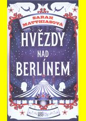 Hvězdy nad Berlínem  (odkaz v elektronickém katalogu)