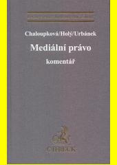 Mediální právo : komentář  (odkaz v elektronickém katalogu)