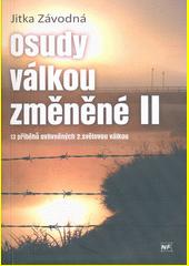Osudy válkou změněné. II, 13 příběhů ovlivněných 2. světovou válkou  (odkaz v elektronickém katalogu)