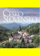 Česko Slovensko : kde domov náš...  (odkaz v elektronickém katalogu)