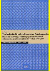 Tvorba kurikulárních dokumentů v České republice : historicko-analytický pohled na přípravu kurikulárních dokumentů pro základní vzdělávání v letech 1989-2017  (odkaz v elektronickém katalogu)
