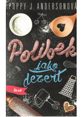Polibek jako dezert  (odkaz v elektronickém katalogu)