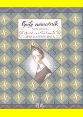 Opilý námořník : život básníka Arthura Rimbauda jeho vlastními slovy  (odkaz v elektronickém katalogu)