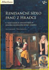 Renesanční sídlo pánů z Hradce : v nejstarších inventářích jindřichohradeckého zámku  (odkaz v elektronickém katalogu)