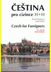 Čeština pro cizince = Czech for foreigners : A1-A2, B1 : mini (odkaz v elektronickém katalogu)