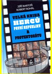 Velká kniha herců první republiky a protektorátu  (odkaz v elektronickém katalogu)