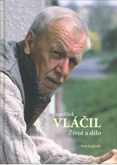 František Vláčil : život a dílo  (odkaz v elektronickém katalogu)