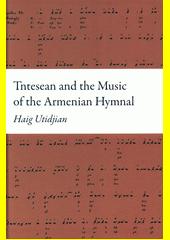 Tntesean and the music of the Armenian hymnal  (odkaz v elektronickém katalogu)