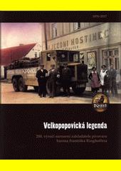 Velkopopovická legenda : 200. výročí narození zakladatele pivovaru barona Františka Ringhofera  (odkaz v elektronickém katalogu)