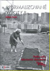 Normalizované životy II : podle cyklu televizních dokumentů příběhy 20. století  (odkaz v elektronickém katalogu)