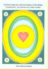 Zachraň sebe pro věčnost láskou k Otci Bohu  (odkaz v elektronickém katalogu)