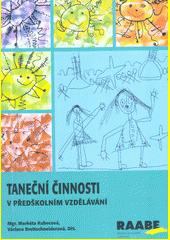 Taneční činnosti v předškolním vzdělávání  (odkaz v elektronickém katalogu)