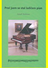 Proč jsem se stal ladičem pian  (odkaz v elektronickém katalogu)