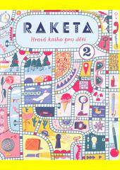 Raketa : hravá kniha pro děti  (odkaz v elektronickém katalogu)