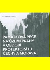 Památková péče na území Prahy v období protektorátu Čechy a Morava  (odkaz v elektronickém katalogu)