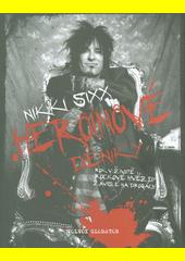 Heroinové deníky : rok v životě rockové hvězdy závislé na drogách  (odkaz v elektronickém katalogu)
