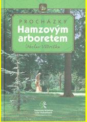 Procházky Hamzovým arboretem  (odkaz v elektronickém katalogu)