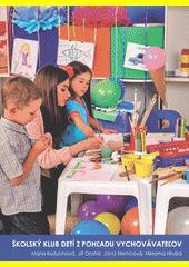 Školský klub detí z pohľadu vychovávateľov  (odkaz v elektronickém katalogu)