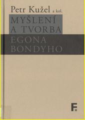 Myšlení a tvorba Egona Bondyho  (odkaz v elektronickém katalogu)