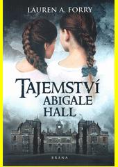 Tajemství Abigale Hall  (odkaz v elektronickém katalogu)