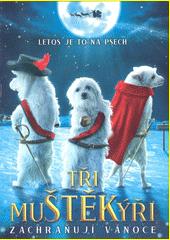 Tři muštěkýři zachraňují Vánoce (odkaz v elektronickém katalogu)