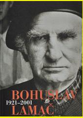 Bohuslav Lamač, 1921-2001  (odkaz v elektronickém katalogu)