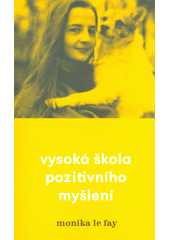Vysoká škola pozitivního myšlení  (odkaz v elektronickém katalogu)