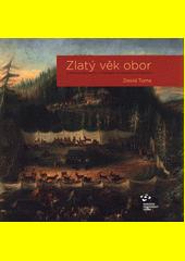 Zlatý věk obor : z historie obornictví v Čechách, na Moravě a ve Slezsku  (odkaz v elektronickém katalogu)