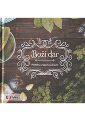 Boží dar : příběhy českých potravin (odkaz v elektronickém katalogu)
