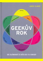 Geekův rok : 365 zajímavostí ze světa sci-fi a fantasy  (odkaz v elektronickém katalogu)