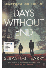 Days without end : a novel  (odkaz v elektronickém katalogu)